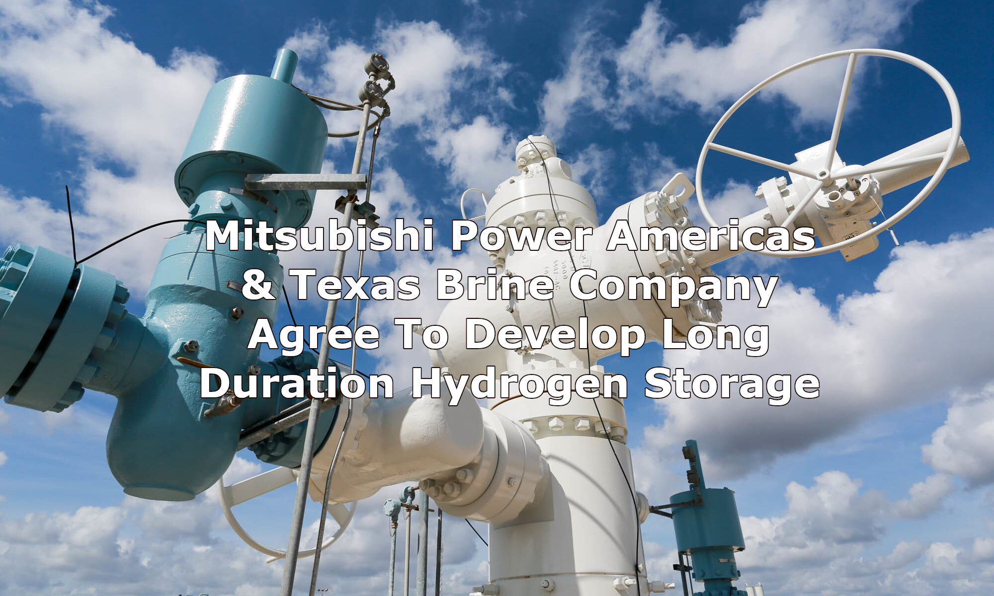 Mitsubishi Power Americas & Texas Brine Company Agree To Develop Long Duration Hydrogen Storage
